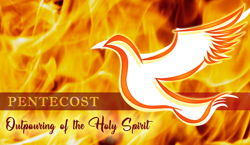 MESSAGE – Day of Pentecost – Last Sunday of Easter – 23 May 2021